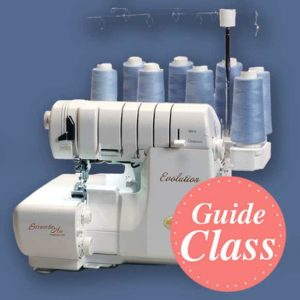Serging Beyond the Basics - Class 2 Instructional Guide Class (C-SGR2)